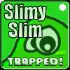 Slimy Slim - Trapped